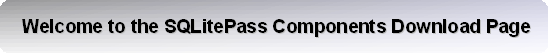 Welcome to the SQLitePass Components Download Page